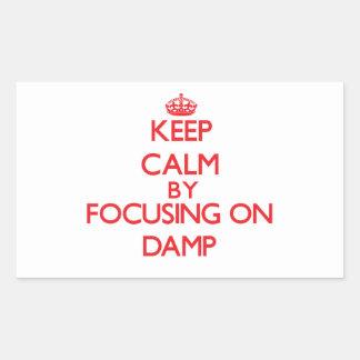 Keep Calm by focusing on Damp Rectangular Sticker