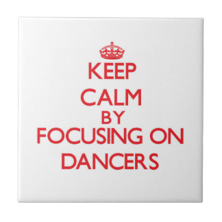 Keep Calm by focusing on Dancers Ceramic Tile