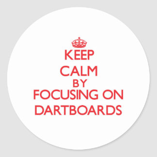 Keep Calm by focusing on Dartboards Round Stickers