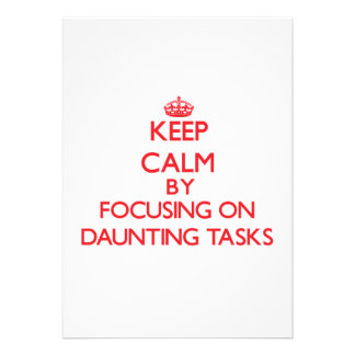 Keep Calm by focusing on Daunting Tasks Custom Announcement