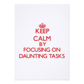 Keep Calm by focusing on Daunting Tasks Invite