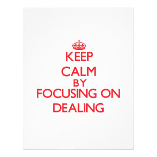 Keep Calm by focusing on Dealing Full Color Flyer