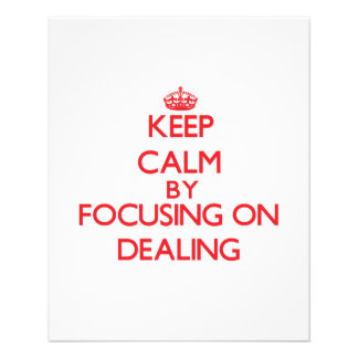 Keep Calm by focusing on Dealing Personalized Flyer