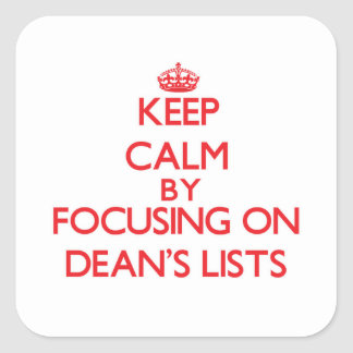 Keep Calm by focusing on Dean's Lists Stickers