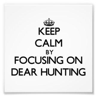 Keep Calm by focusing on Dear Hunting Photo Print