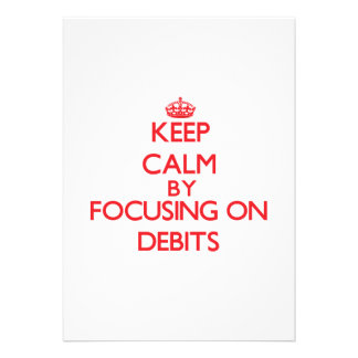 Keep Calm by focusing on Debits Custom Announcement
