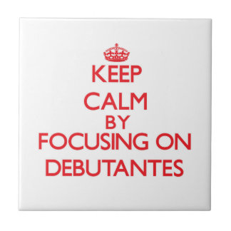 Keep Calm by focusing on Debutantes Ceramic Tiles