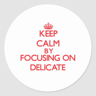 Keep Calm by focusing on Delicate Round Stickers