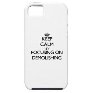 Keep Calm by focusing on Demolishing iPhone 5 Case