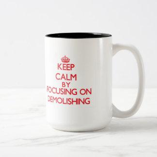 Keep Calm by focusing on Demolishing Mugs