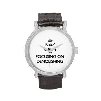 Keep Calm by focusing on Demolishing Wrist Watch