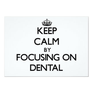 Keep Calm by focusing on Dental Invites