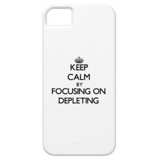 Keep Calm by focusing on Depleting iPhone 5 Cover