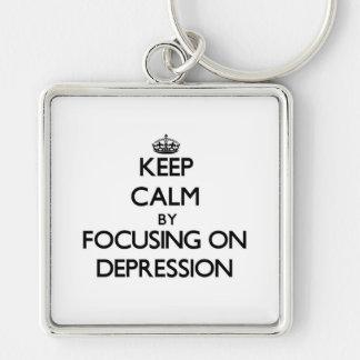 Keep Calm by focusing on Depression Key Chains