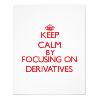 Keep Calm by focusing on Derivatives Full Color Flyer