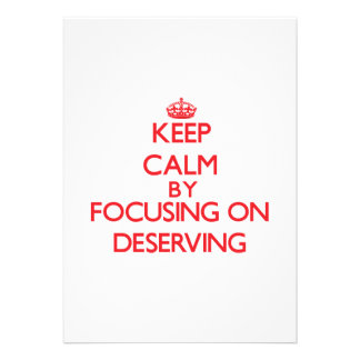 Keep Calm by focusing on Deserving Cards