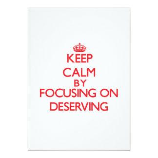 Keep Calm by focusing on Deserving 13 Cm X 18 Cm Invitation Card