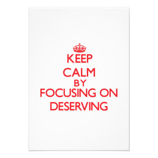 Keep Calm by focusing on Deserving Custom Invites