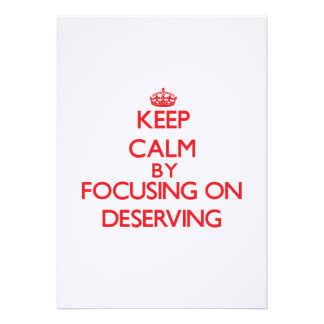 Keep Calm by focusing on Deserving Personalized Invitation