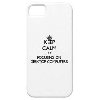 Keep Calm by focusing on Desktop Computers iPhone 5 Covers