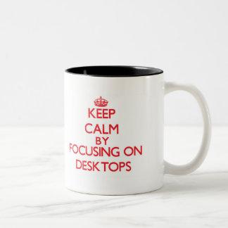 Keep Calm by focusing on Desktops Coffee Mug
