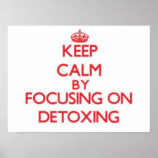 Keep Calm by focusing on Detoxing Print