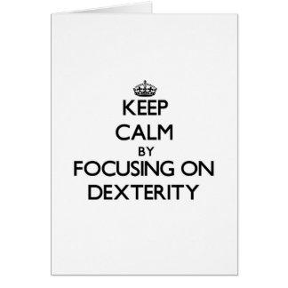 Keep Calm by focusing on Dexterity Card