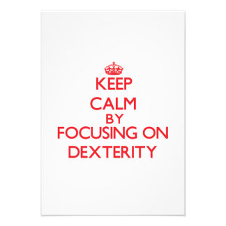 Keep Calm by focusing on Dexterity Personalized Invites