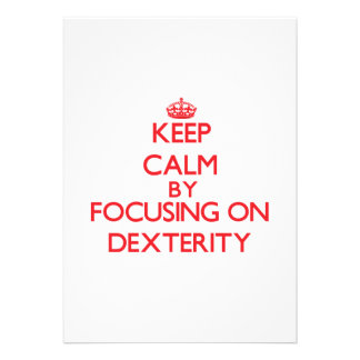 Keep Calm by focusing on Dexterity Announcements