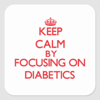Keep Calm by focusing on Diabetics Stickers