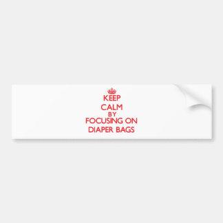 Keep Calm by focusing on Diaper Bags Bumper Sticker