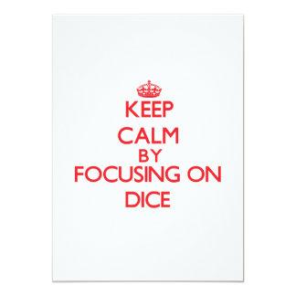 Keep Calm by focusing on Dice 13 Cm X 18 Cm Invitation Card