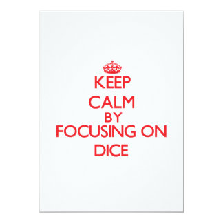 Keep Calm by focusing on Dice 5x7 Paper Invitation Card