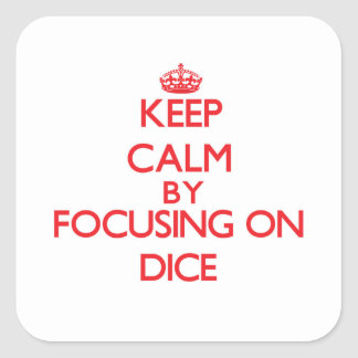 Keep Calm by focusing on Dice Stickers