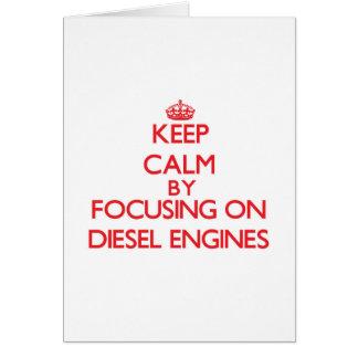Keep Calm by focusing on Diesel Engines Cards