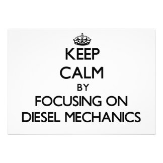 Keep calm by focusing on Diesel Mechanics Personalized Invitation
