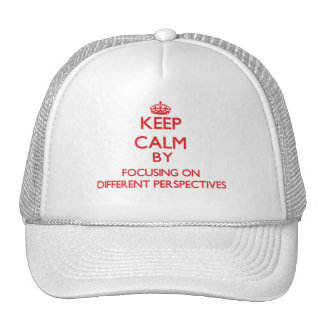 Keep Calm by focusing on Different Perspectives Mesh Hats