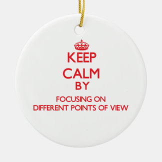 Keep Calm by focusing on Different Points Of View Christmas Tree Ornament