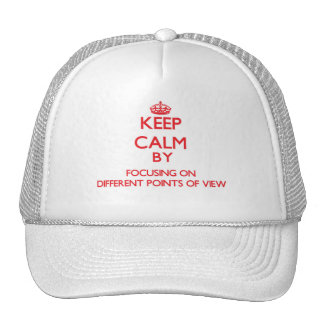 Keep Calm by focusing on Different Points Of View Mesh Hat