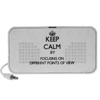 Keep Calm by focusing on Different Points Of View Travel Speaker