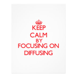 Keep Calm by focusing on Diffusing Custom Flyer