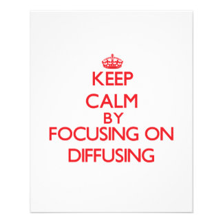 Keep Calm by focusing on Diffusing Flyer Design