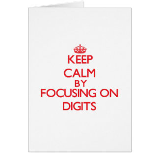Keep Calm by focusing on Digits Greeting Card