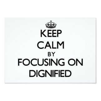 Keep Calm by focusing on Dignified 13 Cm X 18 Cm Invitation Card