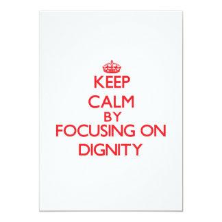 Keep Calm by focusing on Dignity 13 Cm X 18 Cm Invitation Card