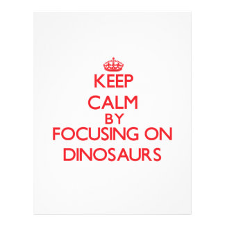 Keep Calm by focusing on Dinosaurs Flyer Design