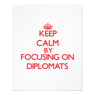 Keep Calm by focusing on Diplomats Custom Flyer