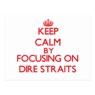 Keep Calm by focusing on Dire Straits Post Card