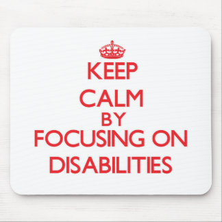 Keep Calm by focusing on Disabilities Mousepads