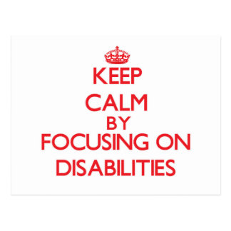 Keep Calm by focusing on Disabilities Postcards